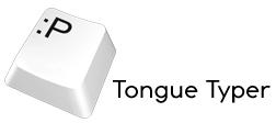 Tongue Typer